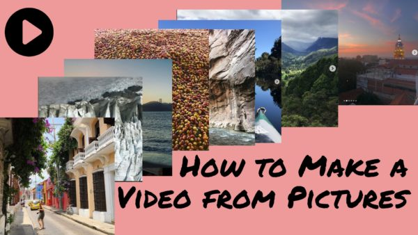 How to Make a Video From Pictures