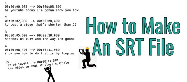 How to Make an SRT File